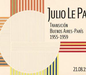 """""""Julio Le Parc. Transición Buenos Aires-París (1955-1959)"""""""