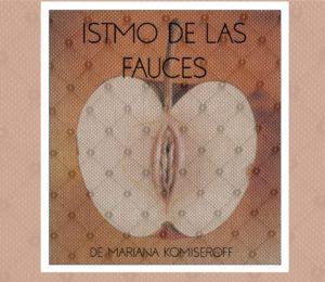 ISTMO DE LAS FAUCES: ADENTRARSE EN LAS PROFUNDIDADES DE LO CONOCIDO.