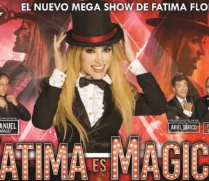 """""""Fatima es mágica"""" regresa este 15 de agosto al teatro Astral"""